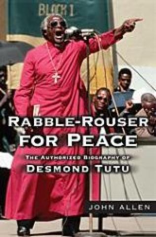 Rabble-Rouser For Peace: The Authorized Biography Of Desmond Tutu (2006)