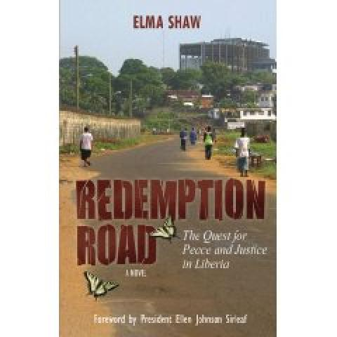 Redemption Road: The Quest for Peace and Justice in Liberia (A Novel)
